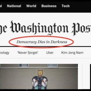 """""""Democracy dies in darkness"""". Il nuovo motto forte del Washington Post. Ma la Casa Bianca dice che non è rivolto contro l'amministrazione Trump"""